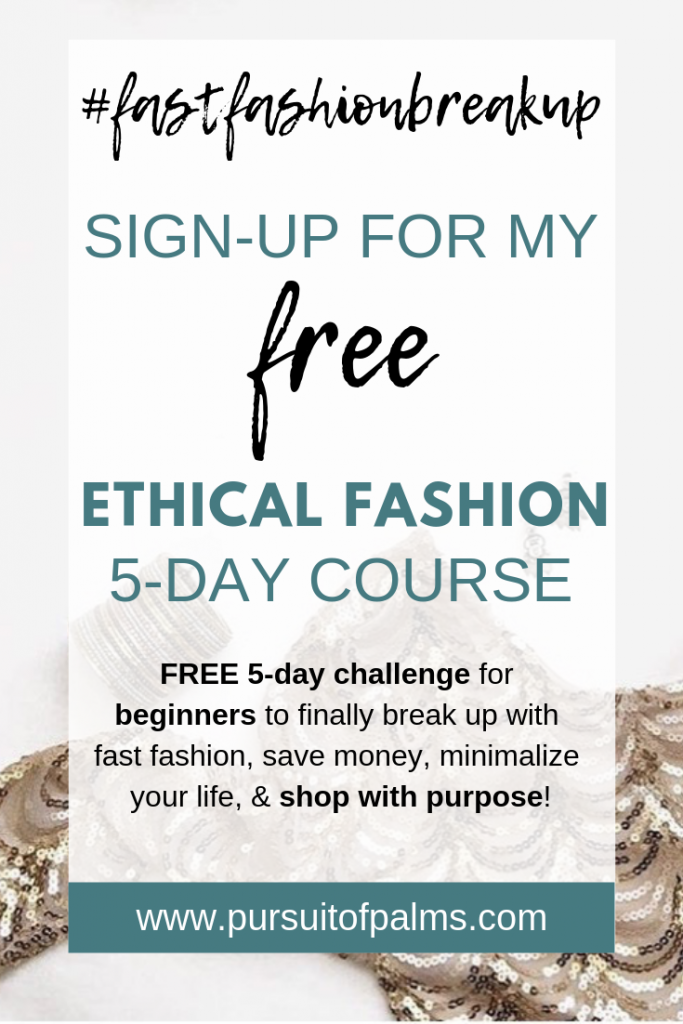 5-DAY EMAIL COURSE TO LEARN HOW TO QUIT SUPPORTING FAST FASHION AND START SHOPPING MORE ETHICALLY! Fair Trade / Ethical #fairtrade #ethicalfashion #sustainable #ecofriendly #empoweringwomen #endpoverty #directsales #handmade #handcrafted