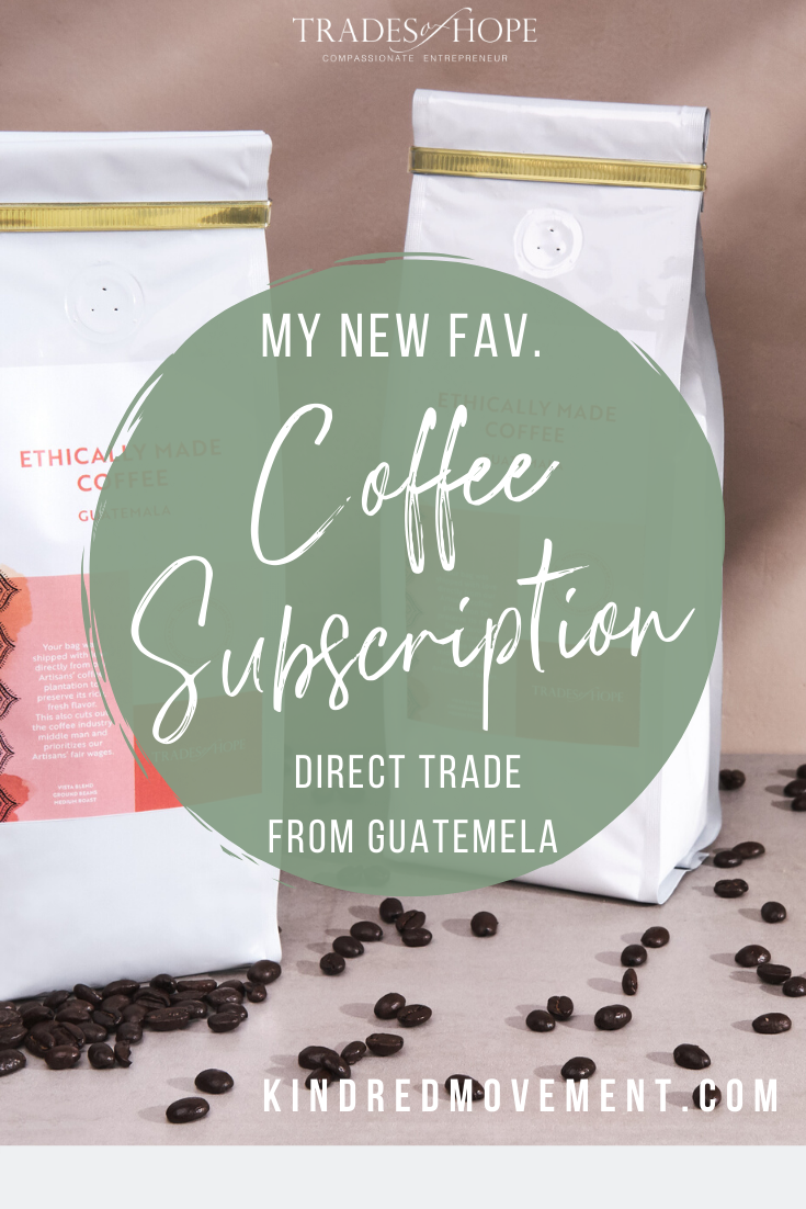 Trades of Hope Direct Trade Coffee Subscription